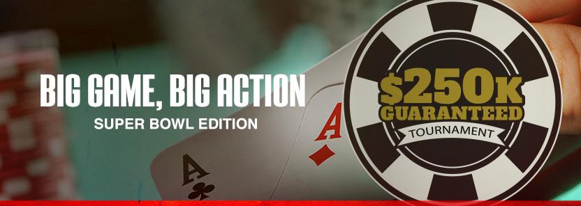 BIG GAME, BIG ACTION / $250K Super Bowl edition